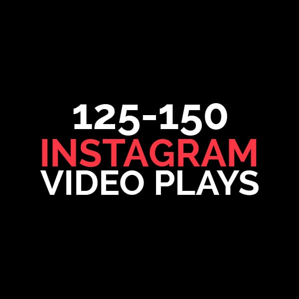 125-150 instagram video plays