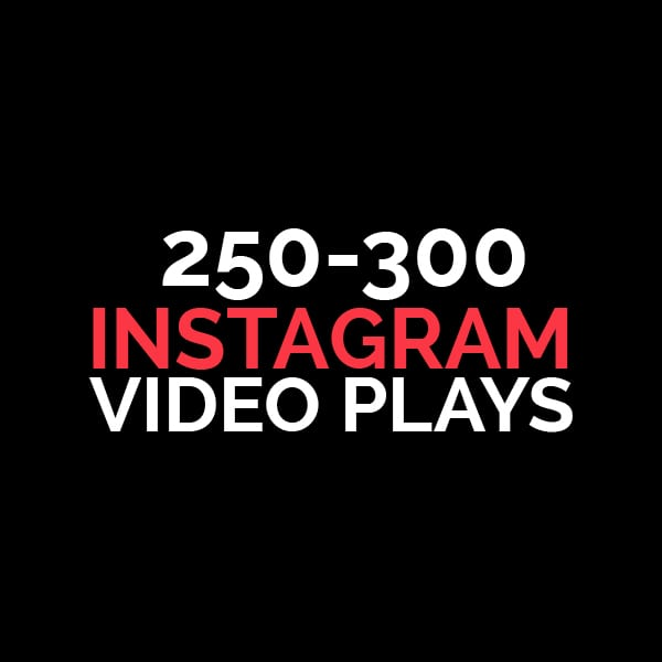 250-300 instagram video plays